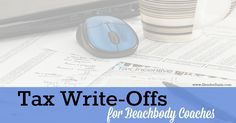 """It's here agin – Tax time!!! And most of my Beachbody Coach team asks me every year around now """"What canI write off for my business and what can't I write off?"""