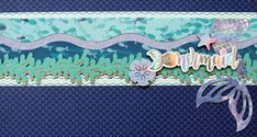 Make Your Borders Shine (Literally) with the Mermaid Cove Collection Paper Bag Scrapbook, Scrapbook Borders, Scrapbook Embellishments, Scrapbook Sketches, Scrapbook Page Layouts, Scrapbook Supplies, Scrapbook Cards, Scrapbooking Ideas, Backgrounds
