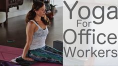 Yoga for Office Workers is a class for all-levels and is great for beginners. If you sit in a chair for much of your day or if you drive a lot, many times th...