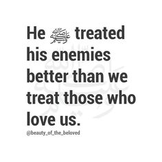 (S) Allahu Akbar. ❤️ How true is this. He, Prophet Muhammad (ﷺ), used to show mercy even to those who attacked and abused him. Yet how many of us show bad attitude even to those who we say we love. Prophet Muhammad Quotes, Imam Ali Quotes, Muslim Quotes, Religious Quotes, Quran Verses, Quran Quotes, Hadith, Alhamdulillah, Islamic Inspirational Quotes