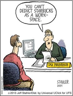 "Starbucks not a Workspace Tax Deduction ~ ""Moderately Confused"" by Jeff Stahler Office Humor, Work Humor, Beautiful Words, Tax Memes, Accounting Jokes, Taxes Humor, Tax Debt, Income Tax, Tax Accountant"