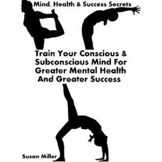 Mind, Health & Success Secrets: Train Your Conscious and Subconscious Mind For Greater Mental Health And Greater Success --The New Best Seller - RED HOT NOW (Kindle Edition)  http://www.picter.org/?p=B007TKNK42