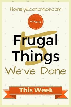 Here is my selection of five frugal things my family has done this week, from making the most of a treat to making school uniforms stretch.
