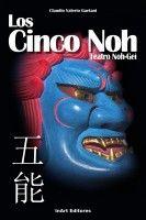 Los cinco Noh, an ebook by Claudio Valerio Gaetani at Smashwords