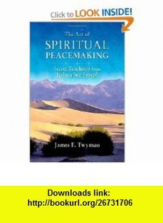 The Art of Spiritual Peacemaking Secret Teachings from Jeshua ben Joseph (9781844090792) James F. Twyman , ISBN-10: 1844090795  , ISBN-13: 978-1844090792 ,  , tutorials , pdf , ebook , torrent , downloads , rapidshare , filesonic , hotfile , megaupload , fileserve