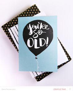 You're so OLD Card by pixnglue at @studio_calico