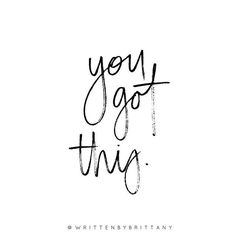 Monday - you got this! ✨ at least I hope I do, I've got my thesis presentation tomorrow and I'm starting to freak out a bit!    Hand Lettered Quotes   Calligrahy Quotes   Quote of the day   Brush Lettering   Hand Lettering   Lettering Quotes   Modern Calligraphy   Written by Brittany   Written by Brittany Lettering