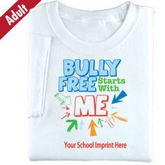 Bully Free Starts With Me (White) Adult T-Shirt With Personalization * Save with promo code Adult Bullies, Red Ribbon Week, Safety Week, Bullying Prevention, Internet Safety, Anti Bullying, Drug Free, Pta, Bulletin Boards