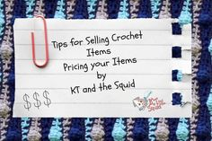 Tips for selling crochet items. How to price your items by KT and the Squid