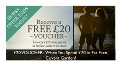 £20 VOUCHER: When You Spend £70 in Fat Face Covent Garden!