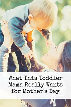 What This Toddler Mama Really Wants for Mother's Day