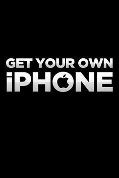 humor funny iPhone wallpaper - GET YOUR OWN IPHONE - lock screen wallpaper