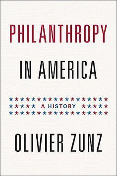 Philanthropy in America: A History, Olivier Zunz, Textbooks - Barnes & Noble Happy Reading, Reading Lists, Donation Quotes, Social Services, Social Policy, Reading Rainbow, Book Images, Social Science, Ebooks