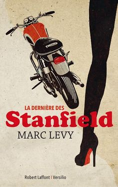 La dernière des Stanfield Marc Lévy - May 2018 George Harrison, Amazon Top, Baltimore, Marc Lévy, Crime, Triumph Bikes, Lectures, Romance Books, Books Online