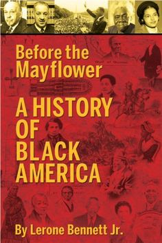 Before the Mayflower: A History of Black America || An incredibly important read highlight Black history before we set foot on American soil. Before racism or even notions of race, cities like Timbuktu (in Mali) were world-renowned, highly-respected centers of learning and trade.