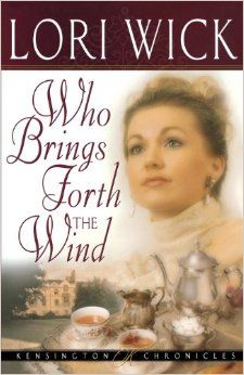 Who Brings Forth the Wind by Lori Wick