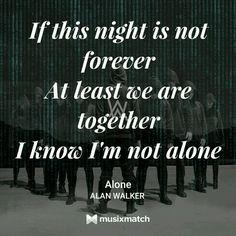 Alan Walker Alone lyrics Song Lyric Quotes, Best Song Lyrics, Me Too Lyrics, Music Lyrics, Movie Quotes, Music Songs, Alan Walker Alone, Alone Lyrics, Walker Logo