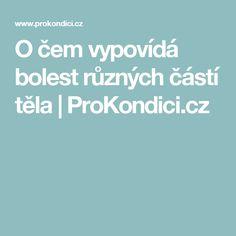 O čem vypovídá bolest různých částí těla   ProKondici.cz