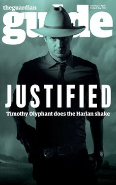 I love this show,,,Timothyt Olyphant is a good reason.        Justified: Timothy Olyphant on Elmore Leonard and the golden age of TV  As marshal Raylan Givens - self-satisfied, unreliable, and cool in a cowboy hat - he's the undisputed star of Justified. So when will this show get the awards it deserves?