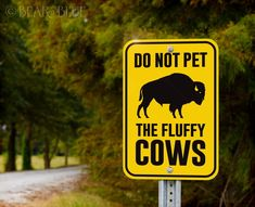 """""""Do Not Pet the Fluffy Cows"""" - Funny Outdoor Sign to buy from Bear and Blue Funny Sign Fails, Stupid Funny Memes, Haha Funny, Funny Stuff, Hilarious Sayings, 9gag Funny, Funny Street Signs, Funny Road Signs, Funny Billboards"""