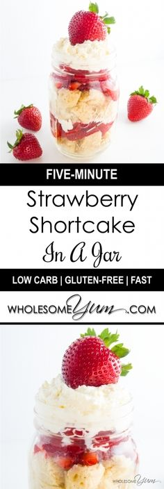 5-Minute Strawberry Shortcake In A Jar (Low Carb, Gluten-free) - This healthy…