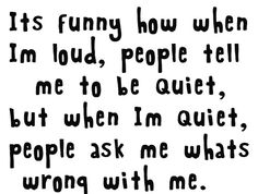 It's really true!!! I talk so much, I could get on someone's nerves in seconds!!!!! LOL!!!!