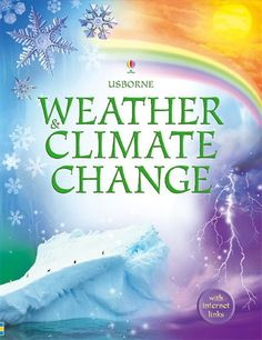 Booktopia has Weather and Climate Change, Usborne Library Of Science by Laura Howell. Buy a discounted Paperback of Weather and Climate Change online from Australia's leading online bookstore. Weather Unit, Weather And Climate, Climate Change, Weather Science, Science Books, Science For Kids, Earth Science, Dramatic Photos, Greenhouse Effect