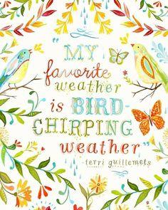 I love bird chirping weather!