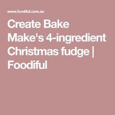 Create Bake Make's 4-ingredient Christmas fudge | Foodiful