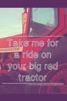 I want a ride. Better yet I want to drive one;) big RED not big green! Cute Quotes For Him, Life Quotes Love, Farm Quotes, Case Ih Tractors, Farmall Tractors, International Tractors, International Harvester, Country Lyrics, Country Music