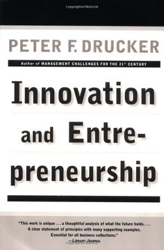 Innovation and Entrepreneurship, Peter F. Drucker - This is the first book to present innovation and entrepreneurship as a purposeful and systematic discipline that explains and analyzes the challenges and opportunities of America's new entrepreneurial economy.