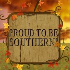 Proud To Be Southern
