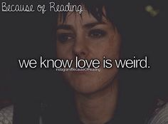 Because of Reading... that's for sure.... Johanna Mason- the hunger games: catching fire/ the hunger games: the mockingjay