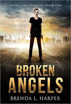 Broken Angels (Angels and Demons #1) by Brenda L. Harper {currently free @ Amazon}