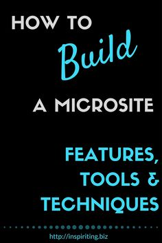 How To Build a Microsite – Features, Tools & Guidelines