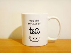 11oz Coffee Mug  You are my cup of TEA  by blushface, $16.00