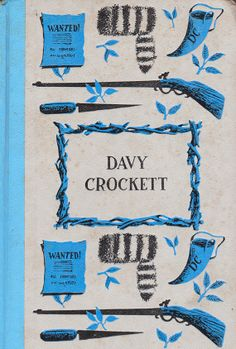 Davy Crockett by Constance Rourke, illustrated by Walter Seaton