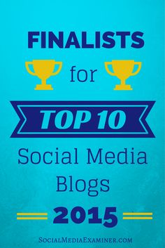 2015 Top Ten Social Media Blog Contest. Some of the amazing finalists include @sociallysorted, @meloniedodaro, @pegfitzpatrick and @rebekahradice and many more!