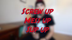 Screw up - Mess up - Slip up - W18D6 - Daily Phrasal Verbs - Learn English online free video lessons