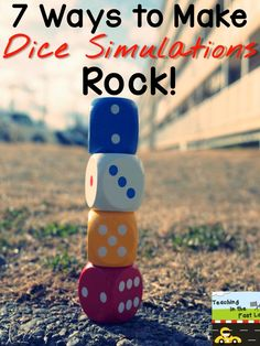 Teaching In The Fast Lane: 7 Ways to Make Dice Simulations Rock!