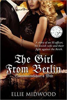 The Girl from Berlin: Standartenführer's Wife - Kindle edition by Ellie Midwood, Melody Simmons, Alexandra Johns. Romance Kindle eBooks @ Amazon.com.