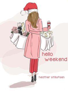 Vrijdag 23 december 2016 * Rose Hill Designs by Heather Stillufsen Bon Weekend, Hello Weekend, Happy Weekend, Hello Saturday, Weekend Vibes, Christmas Quotes, Christmas Pictures, Christmas Art, Xmas