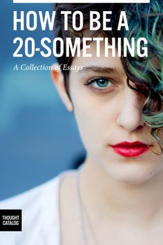How To Be A The eBook. Because I basically adore Thought Catalog. And this is the last year of my Youre My Person, Bad Person, Look Here, Thought Catalog, Story Of My Life, Things To Know, 5 Things, Simple Things, Film