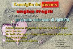 #ConsiglioDelGiorno - pillole del #benessere  Unghie fragili - rimedi naturali.