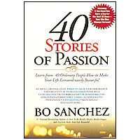 40 Stories of Passion by Bo Sanchez **** Learn from 40 Ordinary People How to Make Your Life Extraordinary Beautiful. Book Authors, Book Worms, Books To Read, Babe, Passion, Make It Yourself, Learning, People, How To Make