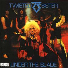 12. Twisted Sister:  Under The Blade (1982)