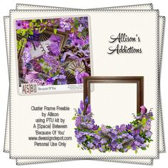 Allison's Addictions: CT Tag Show Off - A Space Between - Because of You and Freebie Frame