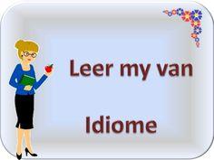 Leer my van Idiome - Teacha! Preschool Learning, Educational Activities, Teaching, Afrikaans, Teacher Resources, Language, Classroom, Van, Writing
