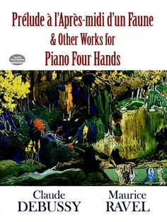 Prelude a l'Apres-midi d'un Faune and Other Works for Piano Four Hands by Claude Debussy  Here are two suites Debussy composed specifically for piano four hands, Petite Suite and Six Épigraphes Antiques, plus Ravel's arrangement for four hands of Debussy's Prélude à l'Après-midi d'un Faune and a piano four hands version of Prélude, Cortège and Air de Danse from L'Enfant Prodigue. These works range widely in mood, displaying both the...