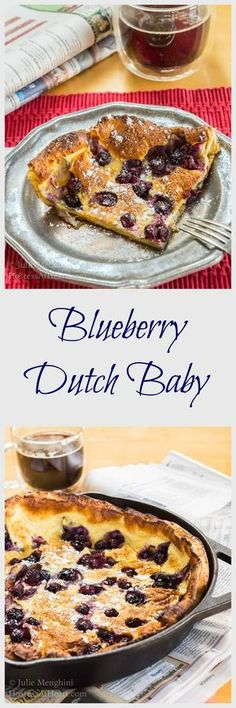 Blueberry Dutch Baby is like a buttery, tender and slightly sweet pancake. There isn't any flipping or dripping and cleanup is a breeze.   HostessAtHeart.com